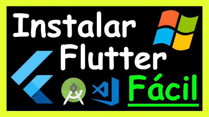 Como instalar Flutter en Windows 10 en Android Studio y Visual Studio Code